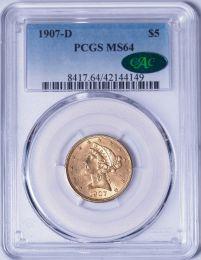 1907-D $5 Liberty -- PCGS MS64 CAC